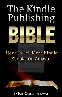 KindlePublishingBible_TomCorsonKnowles picture